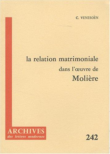 9782256904356: La relation matrimoniale dans l'œuvre de Molière (Archives des lettres modernes) (French Edition)