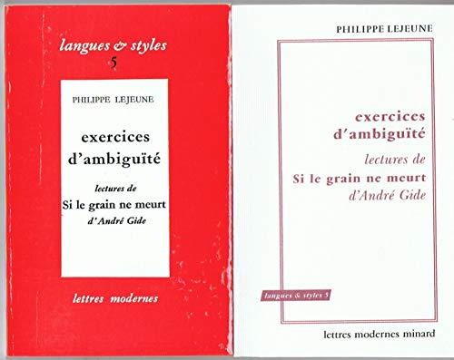 9782256907371: Exercices d'ambiguite; lectures de Si le grain ne meurt d'Andre Gide (Langues et styles, 5) (French Edition)