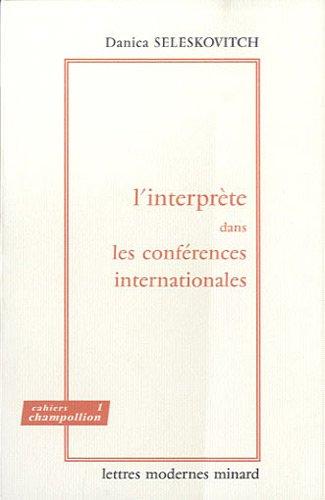 9782256908231: L'interprète dans les conférences internationales : Problèmes de langage et de communication