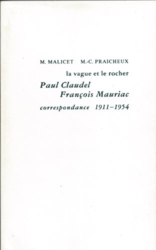 9782256908545: La Vague et Le Rocher : Paul Claudel - François Mauriac, correspondances 1911-1954