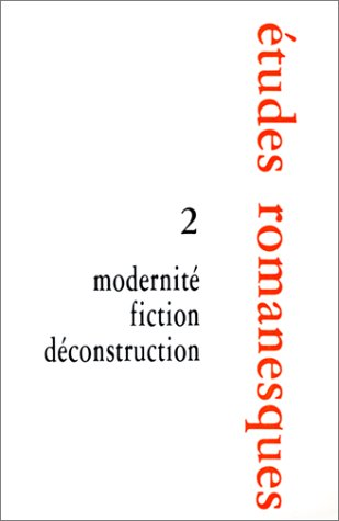 9782256909337: Modernite, fiction, deconstruction (Etudes romanesques) (French Edition)