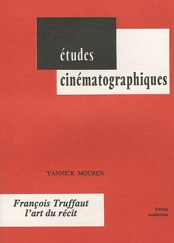 9782256909672: François Truffaut, l'art du récit (Etudes cinématographiques)