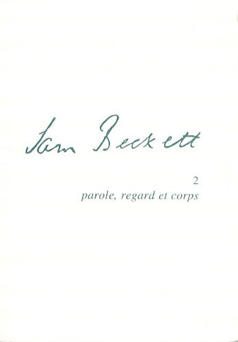 Samuel Beckett 2 Parole, Regard et Corps: Llewellyn Brown