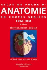 9782257000118: Atlas de poche d'anatomie en coupes sériées TDM-IRM : Volume 2, Thorax, coeur, abdomen et pelvis