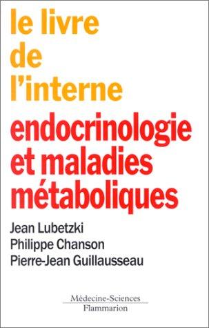 Le livre de l'interne : endocrinologie et: Jean Lubetzki