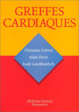 Greffes cardiaques: Alain Pavie; Christian Cabrol; Iradj Gandjbakhch