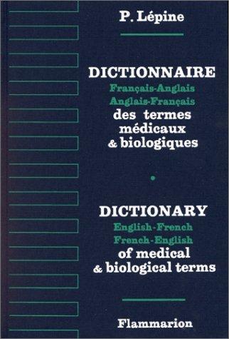 DICTIONNAIRE FRANCAIS ANGLAIS ANGLAIS FRANCAIS des TERMES MEDICAUX & biologiques: LEPINE, P
