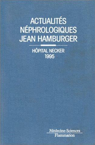 9782257108067: Actualit�s n�phrologiques Jean Hamburger : H�pital Necker 1995