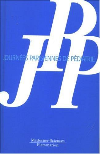 Journées Parisiennes de Pédiatrie 2007: Aujard, Yannick ; Leverger, Guy ; Baruchel, ...