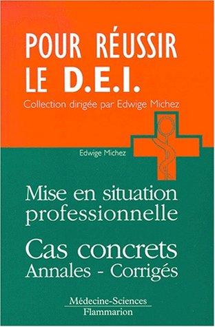9782257109675: Mise en situation professionnelle cas concrets annalescorriges pour réussir le d e I (French Edition)