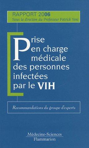 Prise en charge médicale des personnes infectées par le VIH: Yeni, Patrick ; Blanche,...