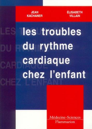 TROUBLES DU RYTHME CARDIAQUE CHEZ L ENFA: KACHANER VILLAIN