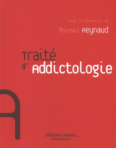 Traité d'addictologie (French Edition) (2257120043) by Michel Reynaud