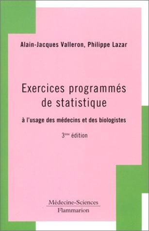 9782257123701: Exercices programmés de statistique : A l'usage des médecins et des biologistes