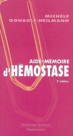 Aide-mémoire d'hémostase: Gouault-Heilmann, Michèle