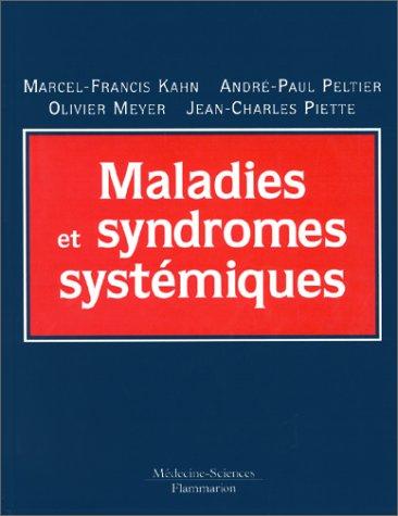 Maladies et syndromes systemiques: Kahn; Peltier; Meyer; Piette