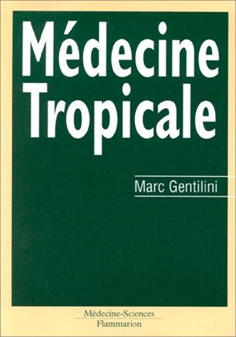 Médecine tropicale: Gentilini, Marc