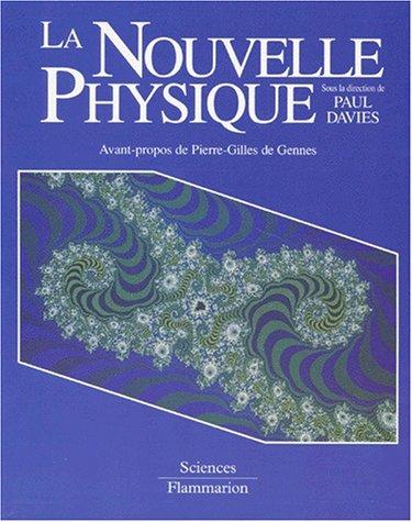 La Nouvelle physique [Jan 25, 1994] Paul C.-W. Davies et Pierre-Gilles de Gennes