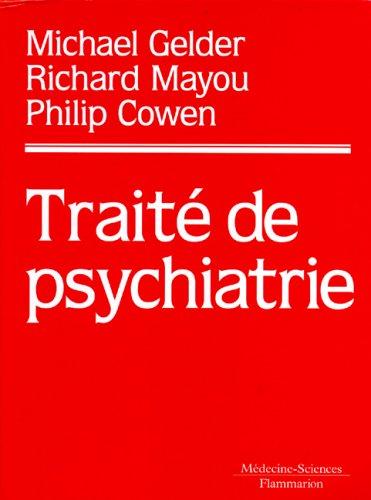 TRAITE DE PSYCHIATRIE: GELDER MAYOU COWEN