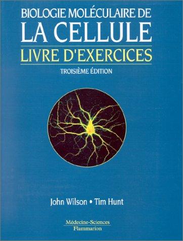 9782257151209: BIOLOGIE MOLECULAIRE DE LA CELLULE. Livre d'exercices, 3�me �dition (Sciences)