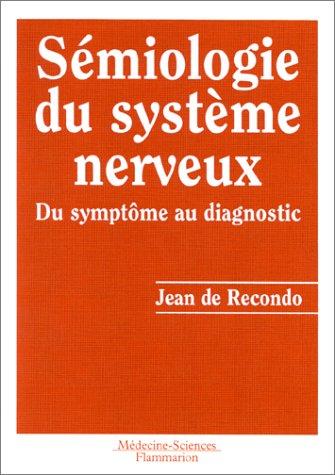 9782257155313: SEMIOLOGIE DU SYSTEME NERVEUX. Du symptôme au diagnostic