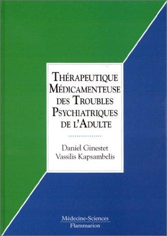 9782257155368: Thérapeutique médicamenteuse des troubles psychiatriques de l'adulte