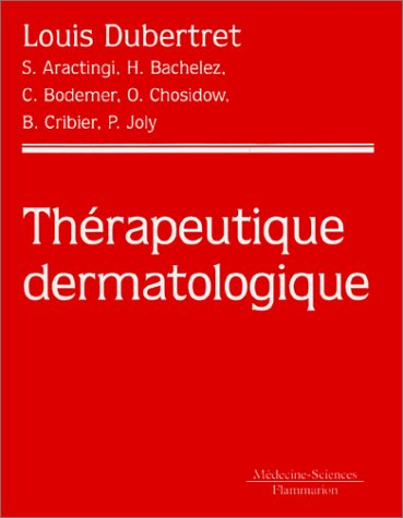 THERAPEUTIQUE DERMATOLOGIQUE: COLLECTIF