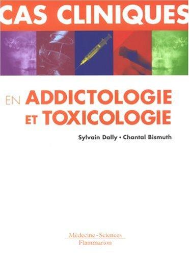 Cas cliniques en addictologie et toxicologie: Dally, Sylvain, Bismuth,