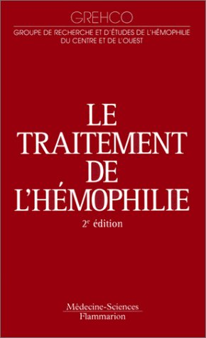 TRAITEMENT DE L HEMOPHILIE -LE- 2 ED: GREHCO
