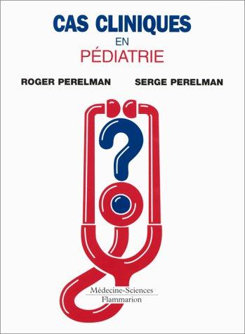 CAS CLINIQUES EN PEDIATRIE: PERELMAN