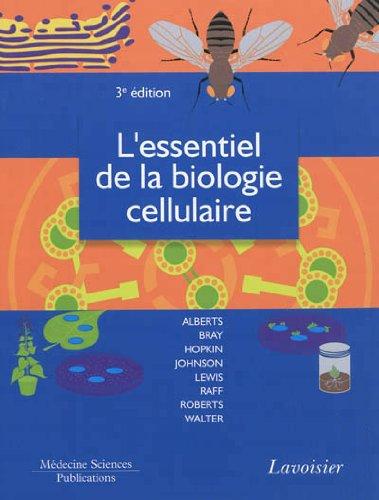 L'essentiel de la biologie cellulaire: Bruce Alberts; Dennis