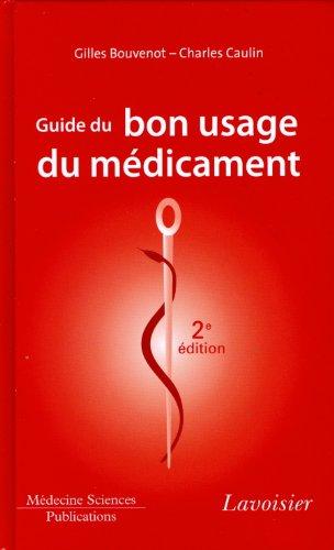 9782257204516: Guide du bon usage du médicament