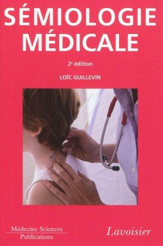 SEMIOLOGIE MEDICALE 2 ED: GUILLEVIN LOIC