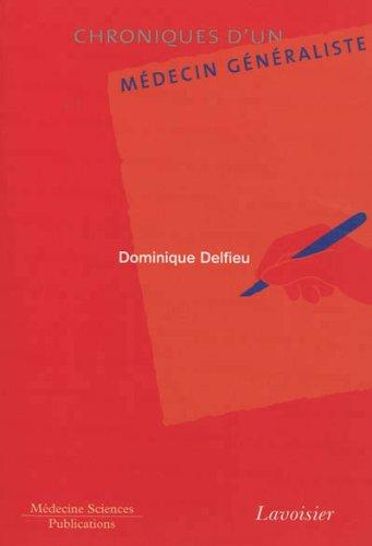 CHRONIQUES D UN MEDECIN GENERALISTE: DELFIEU DOMINIQUE