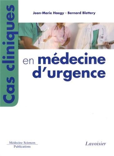 CAS CLINIQUES EN MEDECINE D URGENCE: HAEGY JEAN MARIE