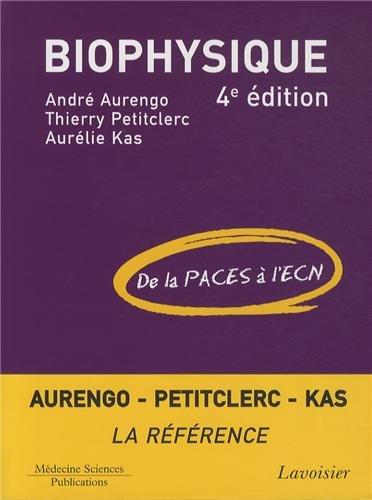 BIOPHYSIQUE - 4E EDITION: AURENGO ANDRE
