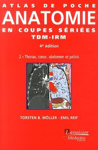 9782257205971: Atlas de poche d'anatomie en coupes s�ri�es TDM-IRM : Volume 2, Thorax, coeur, abdomen et pelvis