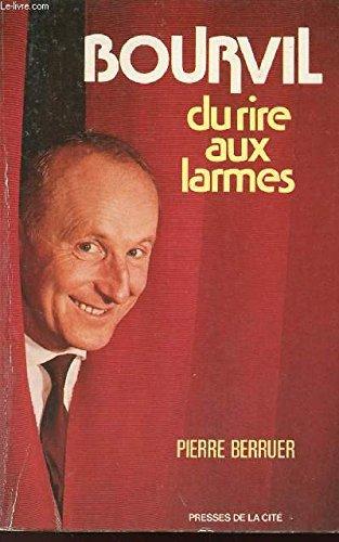 Bourvil: Du rire aux larmes (French Edition): Berruer, Pierre