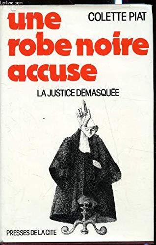 9782258001510: Une robe noire accuse : la justice d�masqu�e