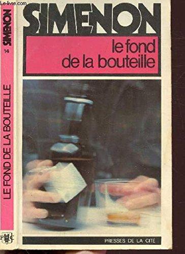 Le Fond de la bouteille (Simenon ; 14) (French Edition) (9782258001817) by Georges Simenon