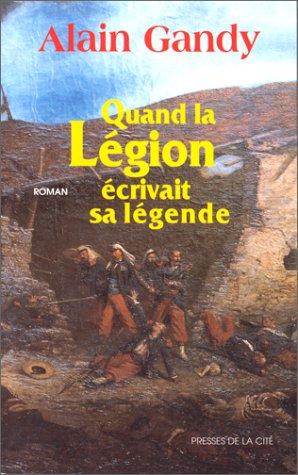 9782258001985: Quand la Légion écrivait sa légende