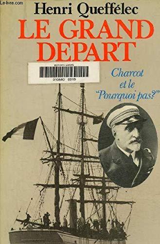 9782258002869: Le grand départ - Charcot et le Pourquoi-pas?