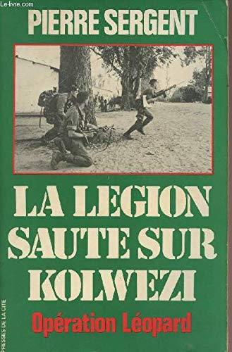 9782258004269: La Légion saute sur Kolwezi: Opération Léopard : le 2e R.E.P. au Zaïre, mai-juin 1978 (Collection Troupes de choc) (French Edition)