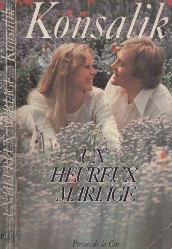 9782258004412: Un heureux mariage : roman