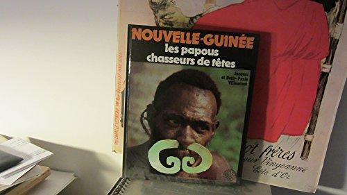9782258004641: Nouvelle-guinee / les papous chasseurs de têtes