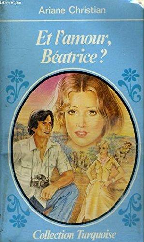9782258005730: Et l'amour, Béatrice ? (Collection Turquoise)