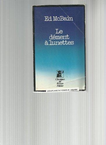 9782258007000: Le Dément à lunettes (Classiques du roman policier)
