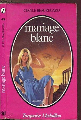 Mariage blanc: Cécile Beauregard