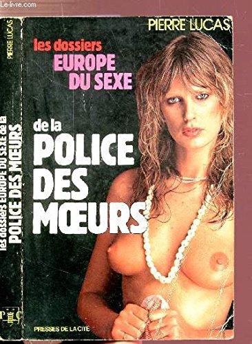 9782258008410: Les dossiers europe du sexe de la police des moeurs