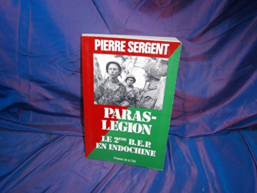 Paras-Le?gion: Le 2e B.E.P. en Indochine (Collection: Sergent, Pierre